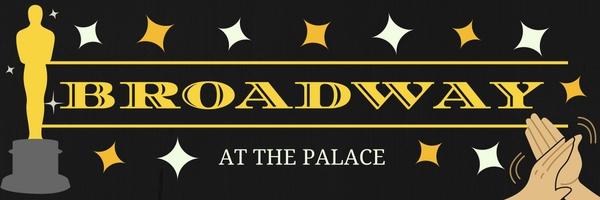 Broadway at the palace